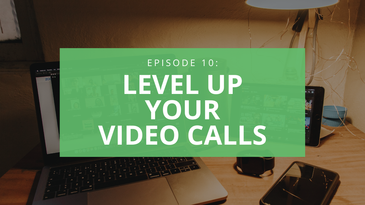 How to level up your video calls
