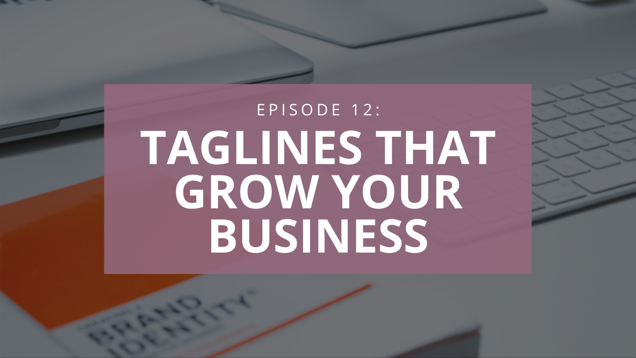 Episode 12: Amplify Your Business - taglines that grow your business