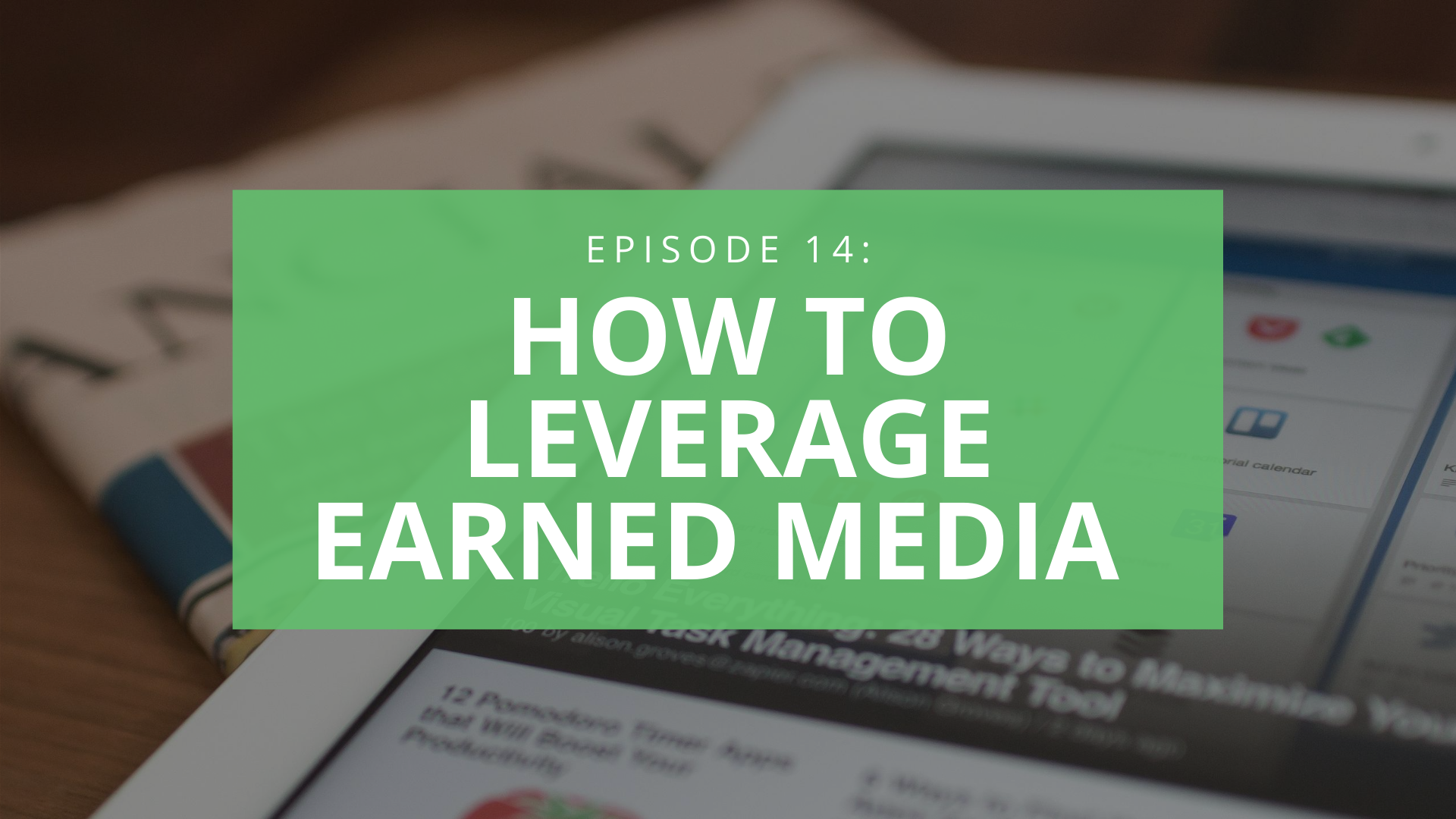 How to Leverage Earned Media