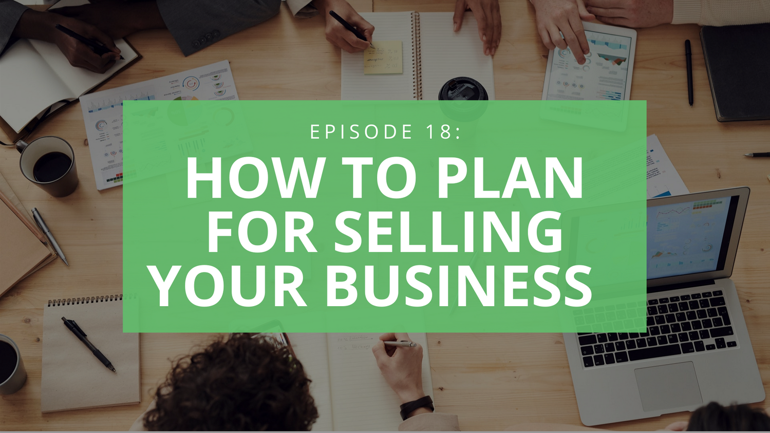 What You Need To Know About Selling Your Business